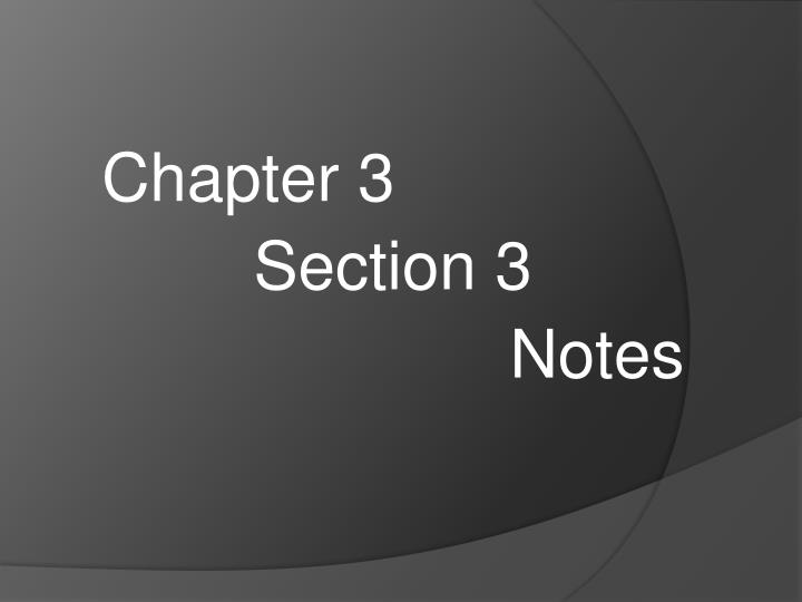 chapter 3 section 3 notes n.
