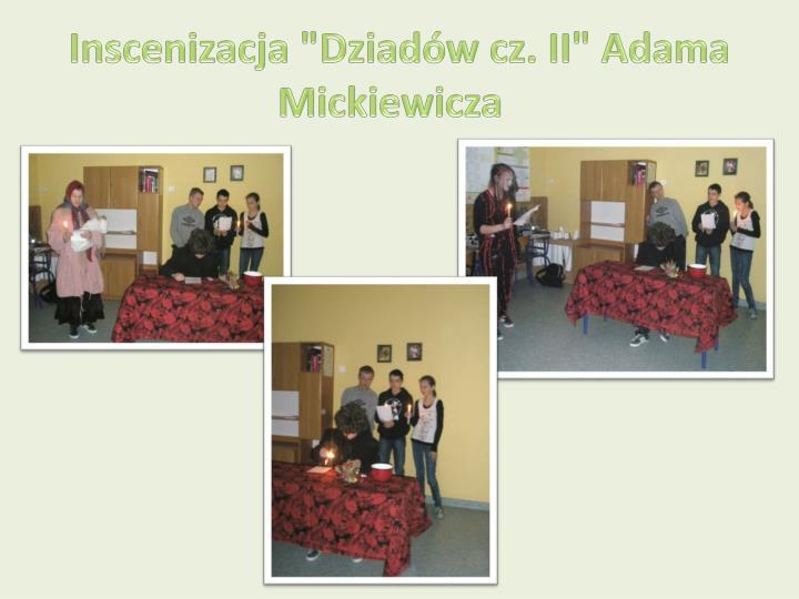"""Inscenizacja """"Dziadów cz. II"""" Adama Mickiewicza"""