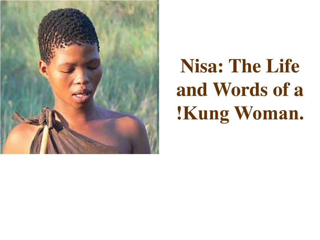 Ppt Nisa The Life And Words Of A ǃkung Woman Powerpoint