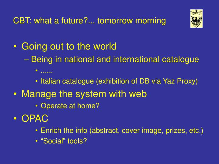 CBT: what a future?... tomorrow morning
