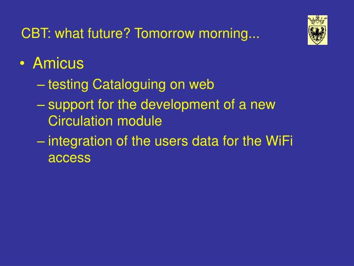 CBT: what future? Tomorrow morning...