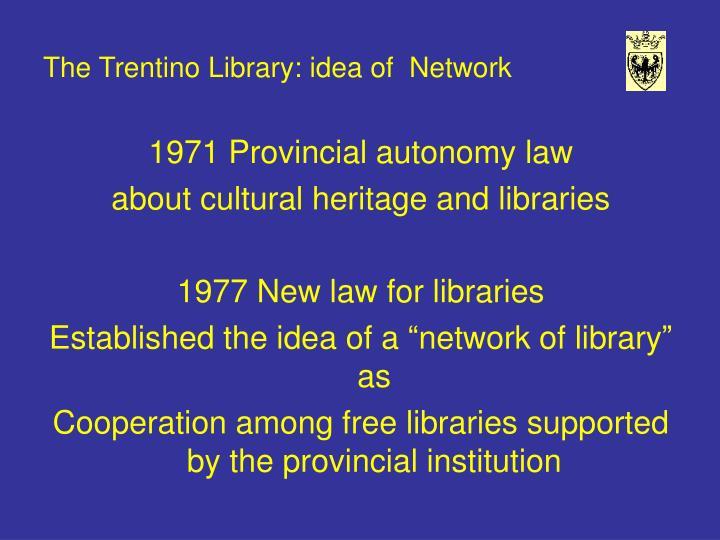 The Trentino Library: idea of  Network