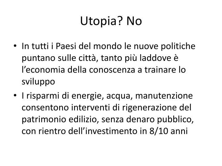 Utopia? No