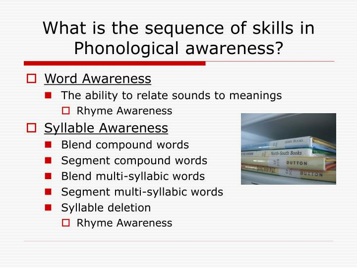 What is the sequence of skills in Phonological awareness?