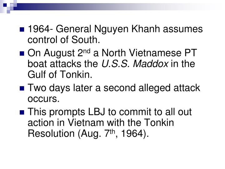1964- General Nguyen Khanh assumes control of South.