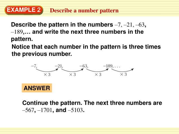 Notice that each number in the pattern is three times the previous number.
