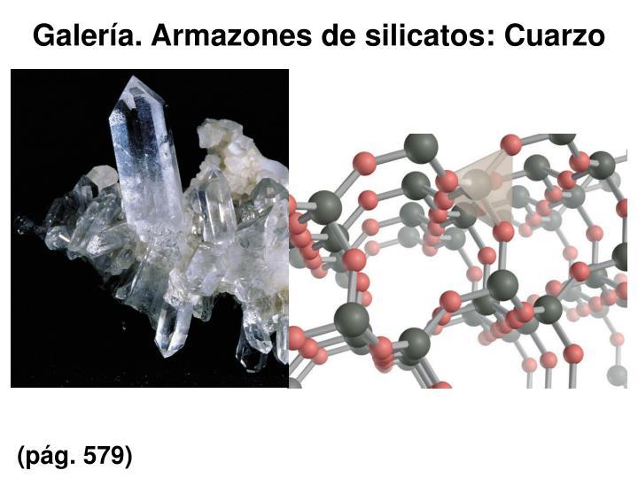 Galería. Armazones de silicatos: Cuarzo