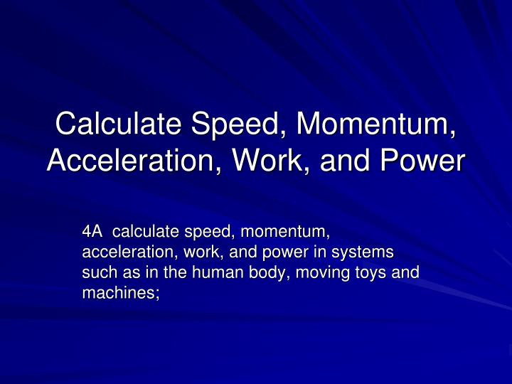 calculate speed momentum acceleration work and power