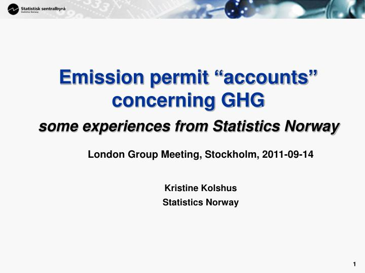 Emission permit accounts concerning ghg some experiences from statistics norway