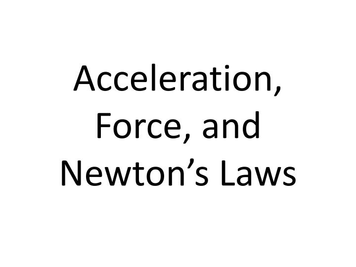 Acceleration force and newton s laws