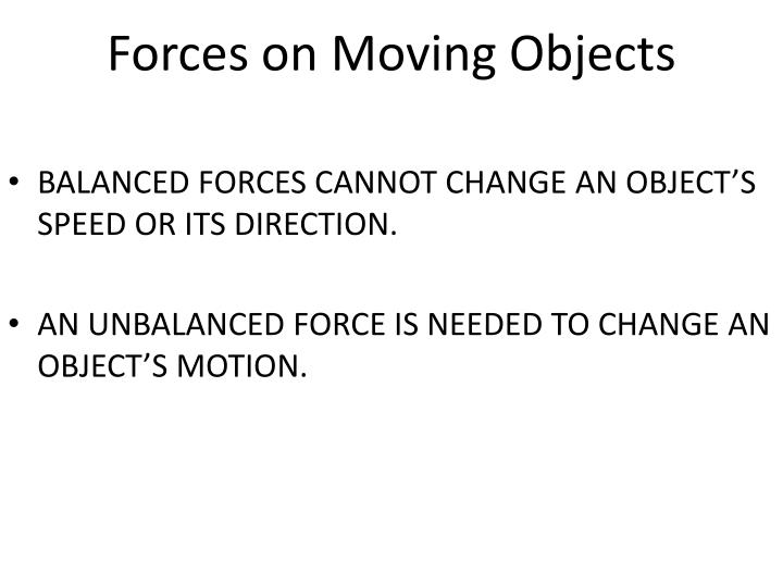 Forces on Moving Objects