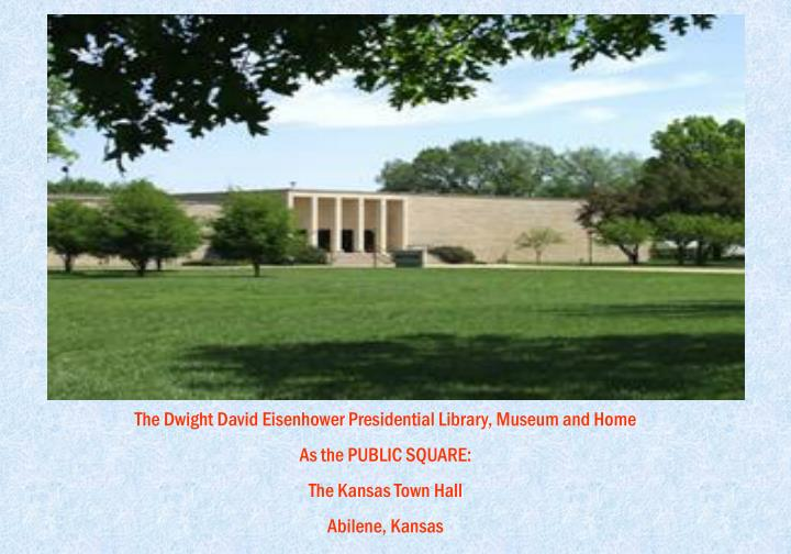 The Dwight David Eisenhower Presidential Library, Museum and Home