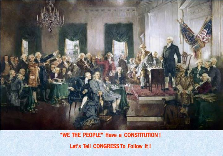 """""""WE  THE  PEOPLE""""  Have  a  CONSTITUTION !"""