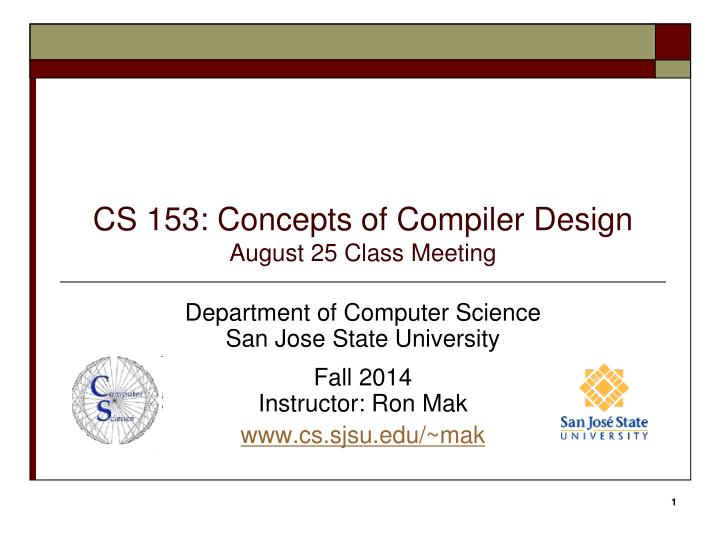 cs 153 concepts of compiler design august 25 class meeting n.