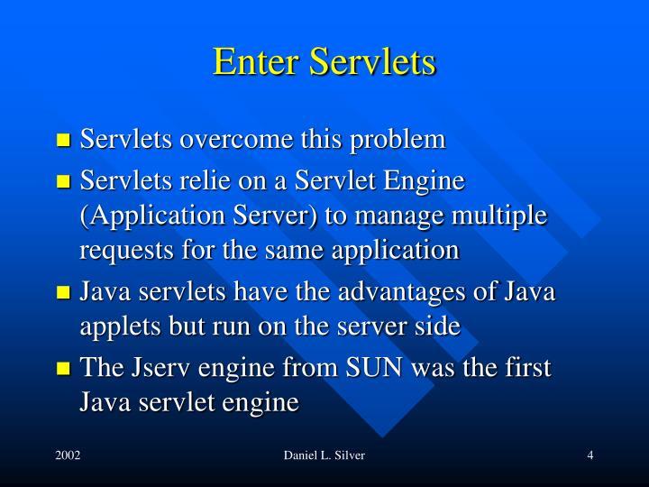 Enter Servlets