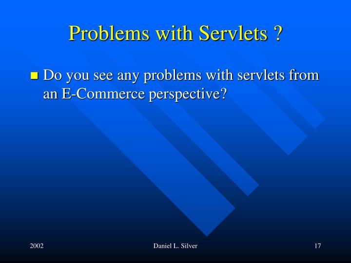 Problems with Servlets ?