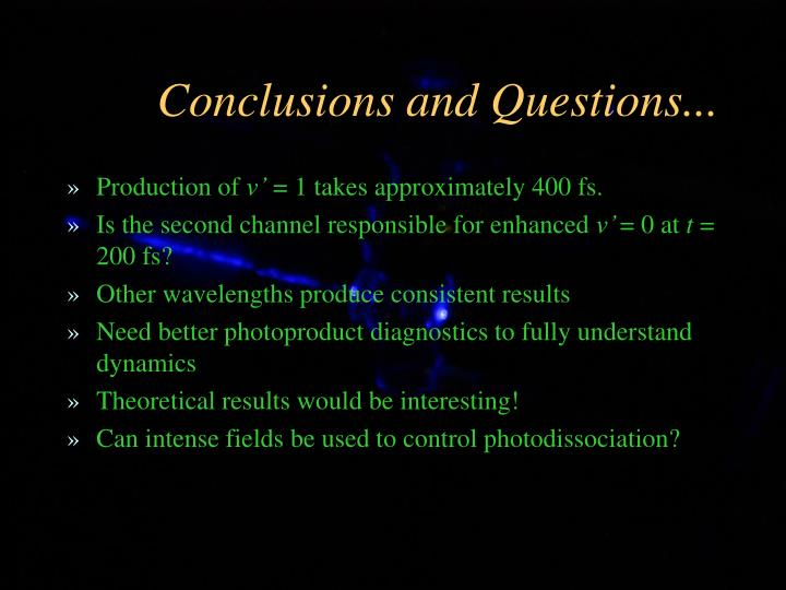Conclusions and Questions...