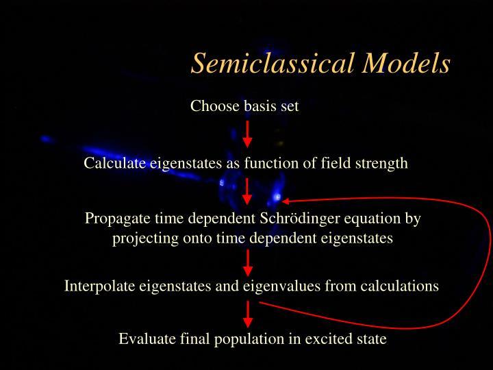 Semiclassical Models