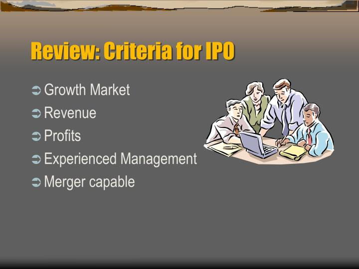 Review: Criteria for IPO