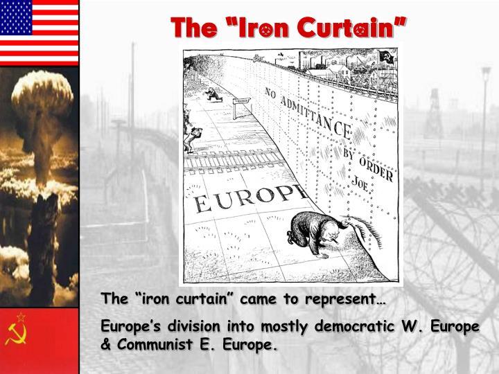 "The ""Iron Curtain"""