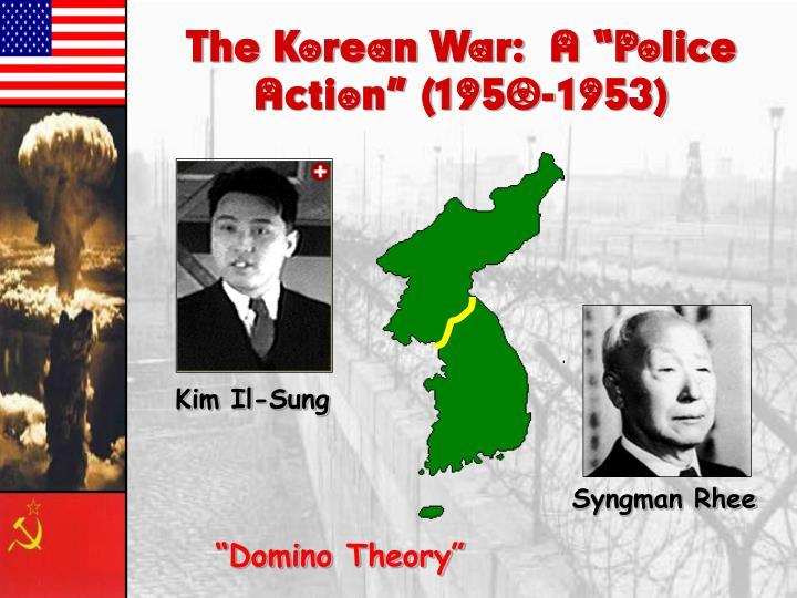 """The Korean War:  A """"Police Action"""" (1950-1953)"""