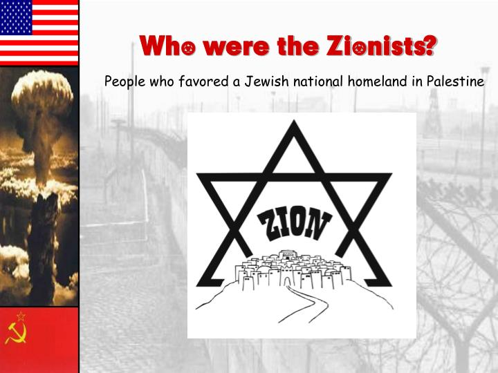 Who were the Zionists?