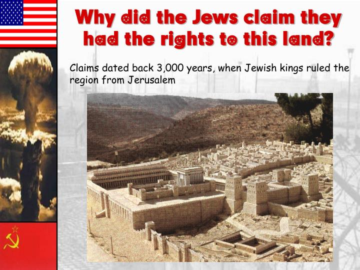 Why did the Jews claim they had the rights to this land?