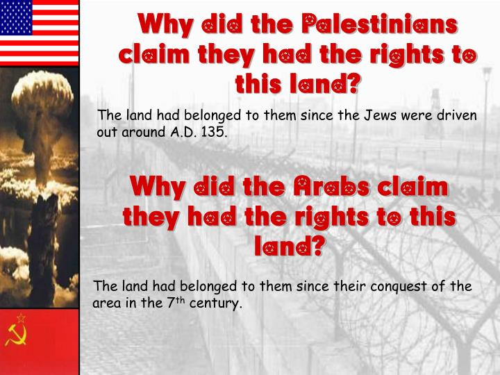 Why did the Palestinians claim they had the rights to this land?