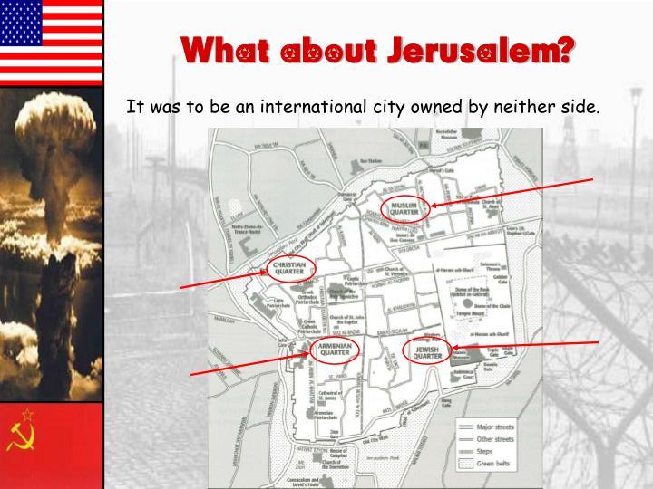 What about Jerusalem?