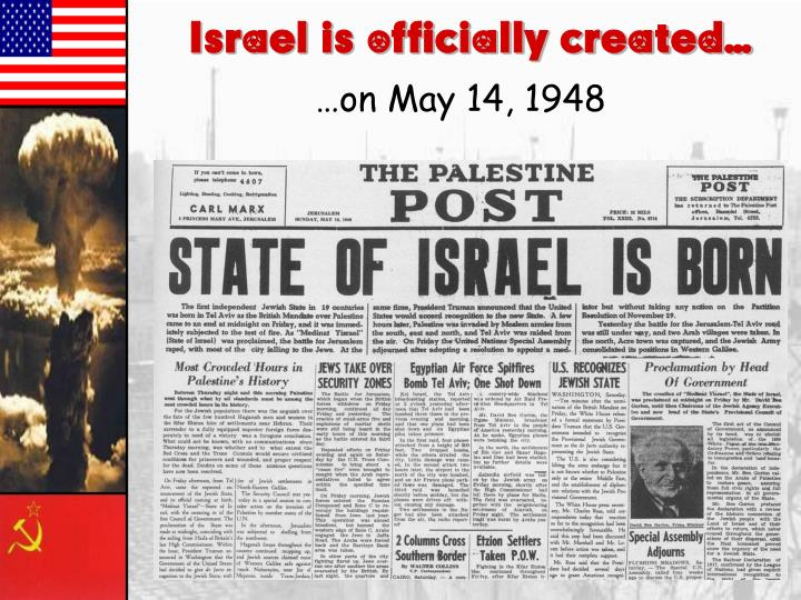 Israel is officially created…