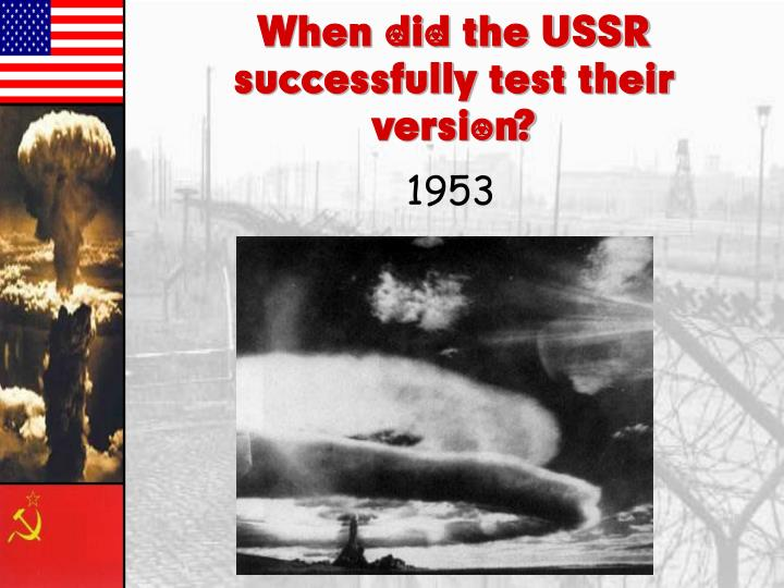 When did the USSR successfully test their version?
