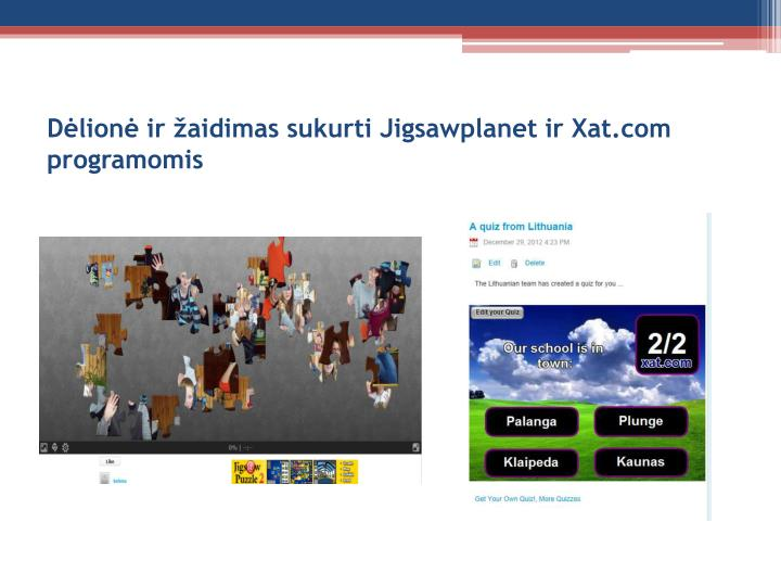 Dėlionė ir žaidimas sukurti Jigsawplanet ir Xat.com programomis