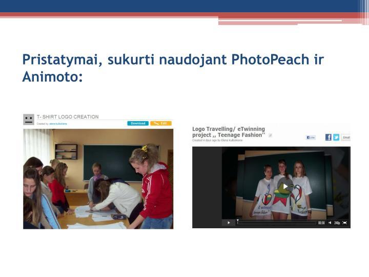 Pristatymai, sukurti naudojant PhotoPeach ir  Animoto: