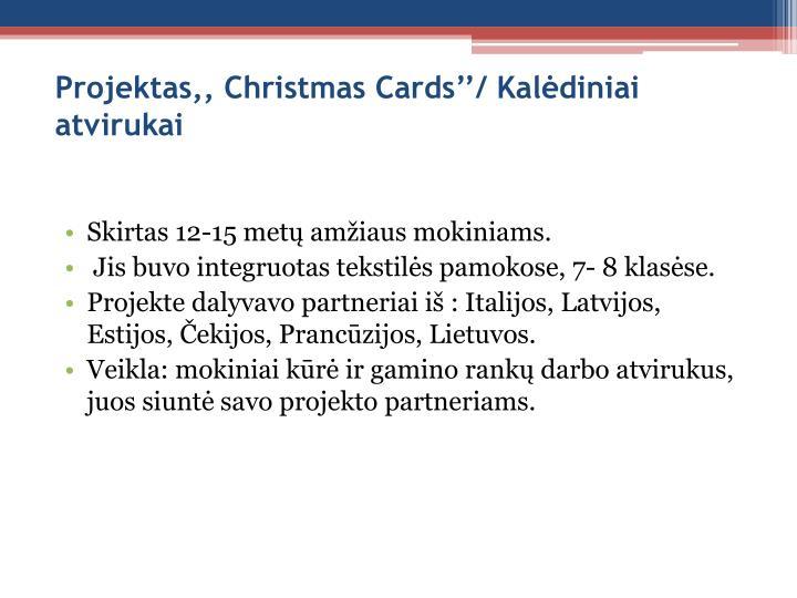 Projektas,, Christmas Cards''/ Kalėdiniai atvirukai