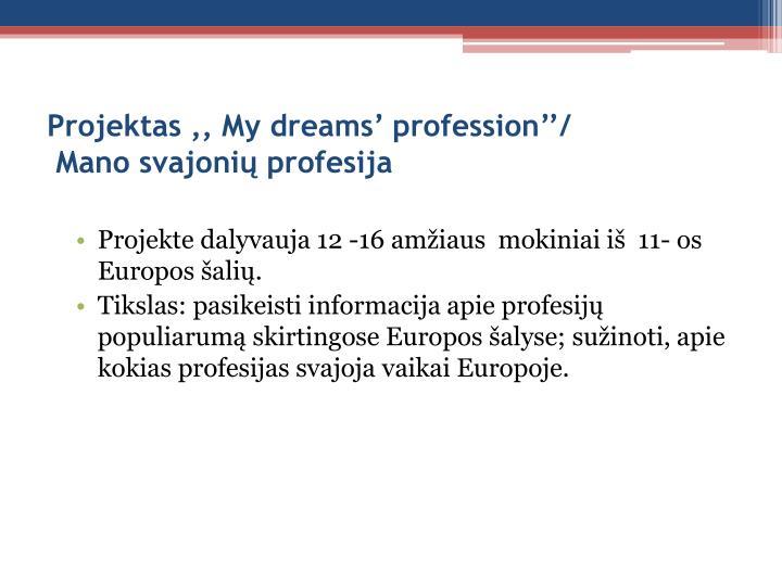 Projektas ,, My dreams' profession''/
