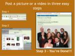 post a picture or a video in three easy steps