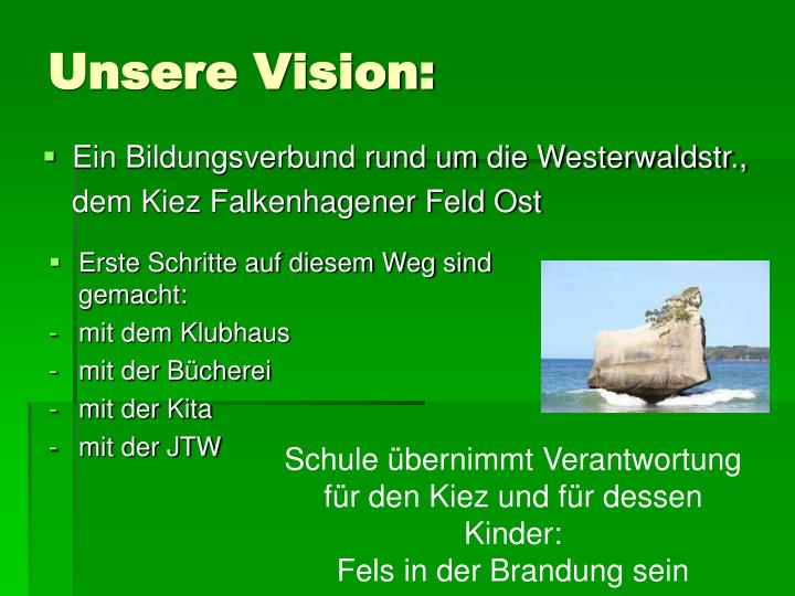 Unsere Vision: