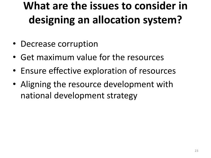 What are the issues to consider in designing an allocation system?