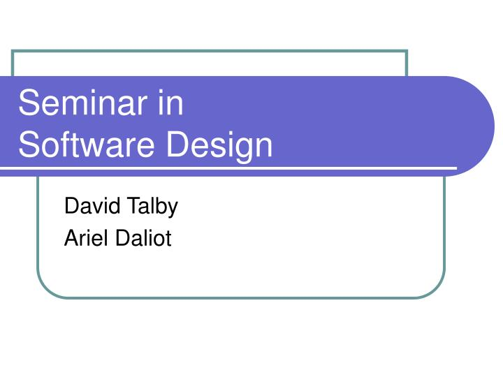 Seminar in software design
