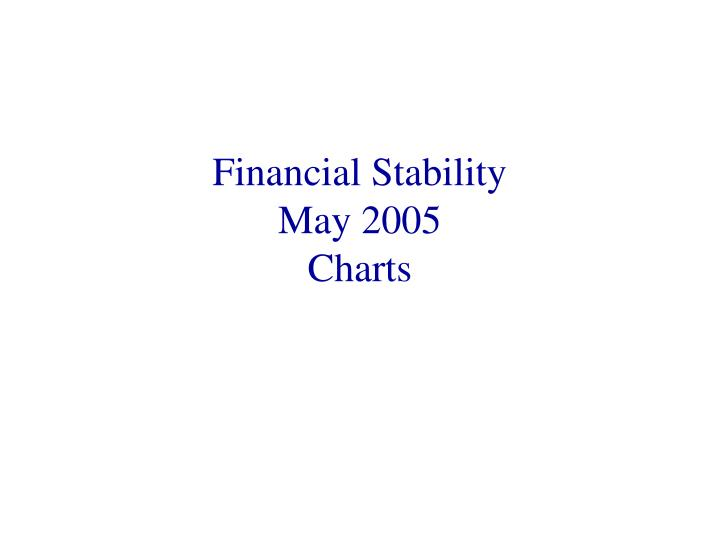 financial stability may 2005 charts n.