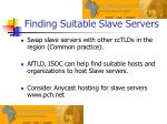 finding suitable slave servers