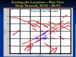 earthquake locations plan view deep network 10 02 08 031