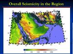 overall seismicity in the region