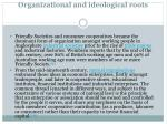 organizational and ideological roots1