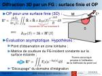 diffraction 3d par un fg surface finie et op