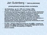 jan gutenberg tw rca pierwszej przemys owej metody druku na wiecie