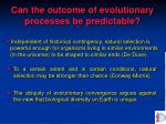 can the outcome of evolutionary processes be predictable