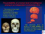 the probability of a human level of intelligence arising in an independent evolutionary line