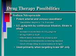 drug therapy possibilities