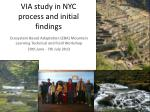 via study in nyc process and initial findings